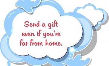 How to Send the Best Gifts While Away From Home